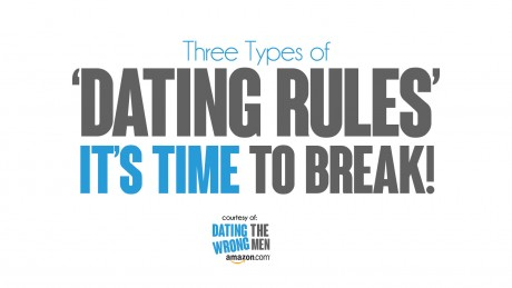 Three Dating Rules it's Time to Break!